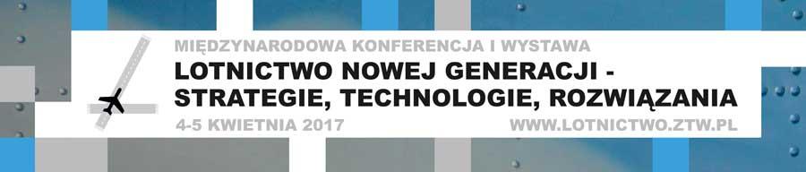 Międzynarodowa Konferencja i Wystawa LOTNICTWO NOWEJ GENERACJI – STRATEGIE, TECHNOLOGIE, ROZWIĄZANIA