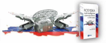 Rosyjska myśl strategiczna i potencjał militarny w XXI wieku